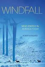 Windfall: Wind Energy in America Today by Robert W Righter (Paperback /...