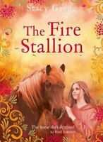 The Fire Stallion by Stacy Gregg 9780008261429 | Brand New | Free UK Shipping