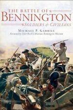 NEW The Battle of Bennington: Soldiers & Civilians by Michael P. Gabriel
