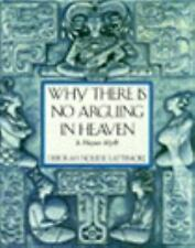 Why There is No Arguing in Heaven: A Mayan Myth by Deborah Nourse Lattimore, Goo