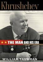 Khrushchev: The Man and His Era - Hardcover By Taubman, William - VERY GOOD