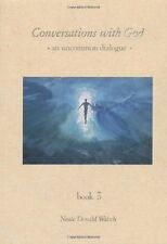 Conversations With God : An Uncommon Dialogue (Book #3) by Neale Donald Walsch