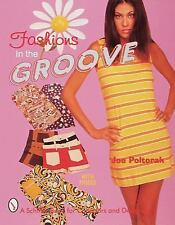 Fashions in the Groove: '60s & '70s Schiffer Book for Collectors and Designers