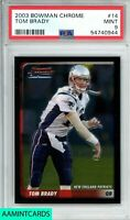 2003 BOWMAN CHROME Tom Brady #14 NEW ENGLAND PATRIOTS/BUCCANEERS PSA 9 MINT