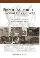 Providing for the Casualties of War: The American Experience Through World War I