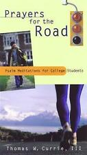 Prayers for the Road: Psalm Meditations for College Students-ExLibrary