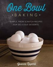 ONE BOWL BAKING cookbook (2013) Simple Scratch Recipes Desserts NEW book cooking