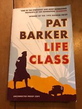 "2007 UNCORRECTED PROOF PAT BARKER ""LIFE CLASS"" FICTION PAPERBACK BOOK"