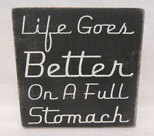 """ LIFE IS BETTER ON A FULL STOMACH "" Box Sign Primitives by Kathy 5"" x 5"" SALE"