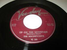 "MAGNIFICENTS UP ON THE MOUNTAIN 45 7"" VG+ US US VEE JAY VINYL LISTEN DOO WOP"