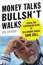 Money Talks, Bullsh*t Walks: Inside the Contrarian Mind of Billionaire Mogul Sa…