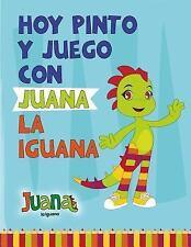Hoy Pinto y Juego con Juana la Iguana : Libro para Colorear - Coloring Book...