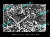 OLD LARGE HISTORIC PHOTO OF BETHLEHAM PENNSYLVANIA, AERIAL VIEW OF THE CITY 1940