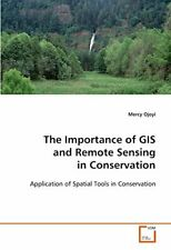 The Importance of GIS and Remote Sensing in Conservation by Ojoyi, Mercy New,,