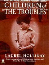 Children of the Troubles: Our Lives in the Crossfire of Northern Ireland