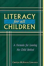 Literacy for All Children: A Formula for Leaving No Child Behind: By Carolyn ...