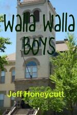 Walla Walla Boys : Look, a Book for Kids with No Dog in It! by Jeff Honeycutt...