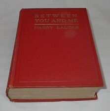 Between You And Me by Harry Lauder 1919 McCann Co. 1st Ed. HB