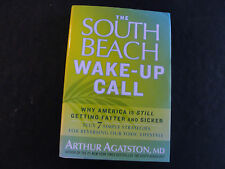The South Beach Wake-Up Call : Why America Is Still Getting Fatter and...SIGNED
