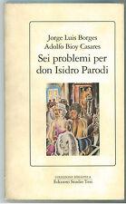 BORGES J. L. CASARES B. SEI PROBLEMI PER DON ISIDRO PARODI STUDIO TESI 1990