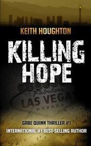Killing Hope (Gabe Quinn Thriller #1) (Gabe Quinn Thrillers)