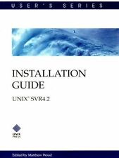 Installation Guide, Unix System V Release 4.2: By The Unix System Group