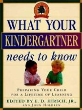 What Your Kindergartner Needs to Know : Preparing Your Child for a life time of