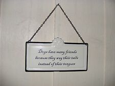 "Humorous Porcelain Enamel Sign with Chain-""Dogs Have Many Friends..."""