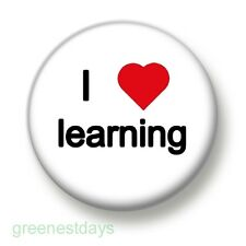 I Love / Heart Learning 1 Inch / 25mm Pin Button Badge School Education Swot Fun