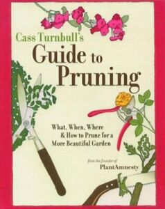 Cass Turnbull s Guide to Pruning  What  When  Where  and How to Prune