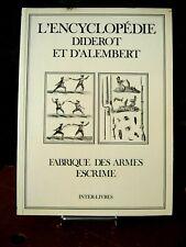 L'ENCYCLOPEDIE DIDEROT et D'ALAMBERT: Fabrique des Armes Escrime / Inter-livres