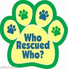 Who Rescued Who Paw Print Magnet