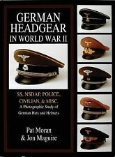 German Headgear in World War II: Volume 2 - SS/NSDAP/Police/Civilian/Misc.
