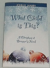 What Child Is This? Book By John R. Mabry NEW Paperback Christmas at Bremmer's