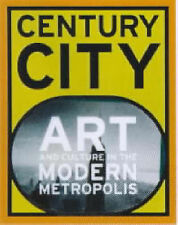 Century City: Art and Culture in the Modern Metropolis (Art Catalogue)-ExLibrary