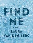 NEW Find Me by Laura Van Den Berg