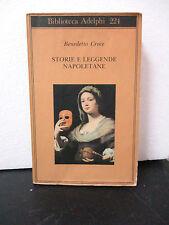 B.Croce STORIE E LEGGENDE NAPOLETANE - Biblioteca Adelphi 1991