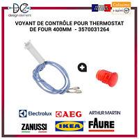 Voyant de contrôle pour thermostat  four  Electrolux Faure 400mm  - 3570031264