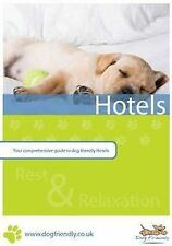 Dog Friendly Hotels: Your Comprehensive Guide to Dog Friendly Hotels by Dog...