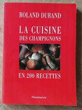 La cuisine des champignons en 200 recettes Roland DURAND éd Flammarion 2000