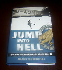 JUMP INTO HELL German Paratroopers in World War II Fallshirmjager Para Book NEW