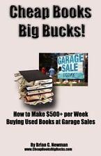 Cheap Books, Big Bucks! : How to Make $500+ per Week Buying Used Books at...