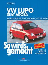 VW Lupo Seat Arosa Reparaturanleitung So wirds gemacht Reparatur-Handbuch Buch