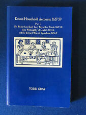 Devon Household Accounts 1627-59 - Part 1 - Softcover Book - 1995 - by Todd Gray