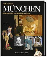 München - Stadt der Künste: Kulturgeschichte vom Mittelalter bis Gegenwart NEU