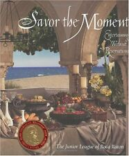Savor the Moment : Entertaining Without Reservations by Dan Forer, Junior League