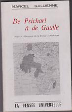 De Psichari à de Gaulle- Apogée et effacement de la France d'Outre-Mer -Galienne