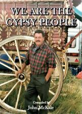 We Are The Gypsy People (the new book by John McKale)
