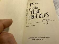TV and radio tube troubles Sol Heller 1958 Greensback Library NEW YORK 11