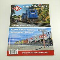 The Railroad Press Magazine First Quarter 2019 Excellent condition Trains Photos